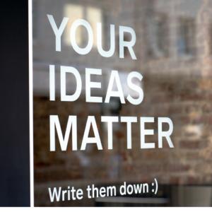 your ideas matter